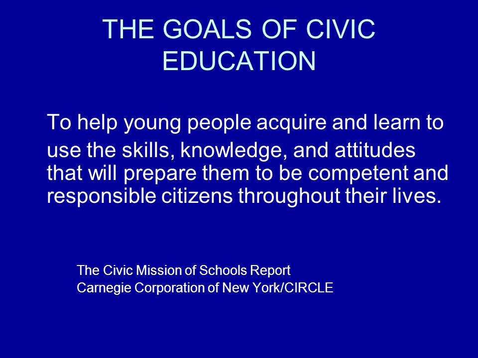 THE GOALS OF CIVIC EDUCATION
