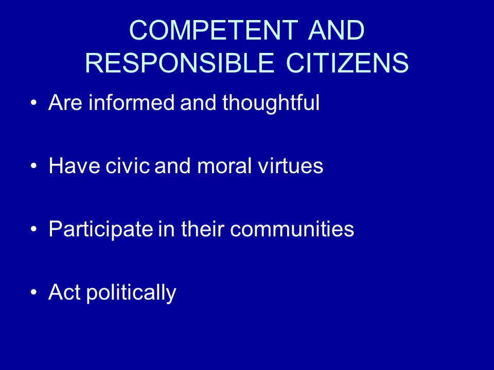 COMPETENT AND RESPONSIBLE CITIZENS