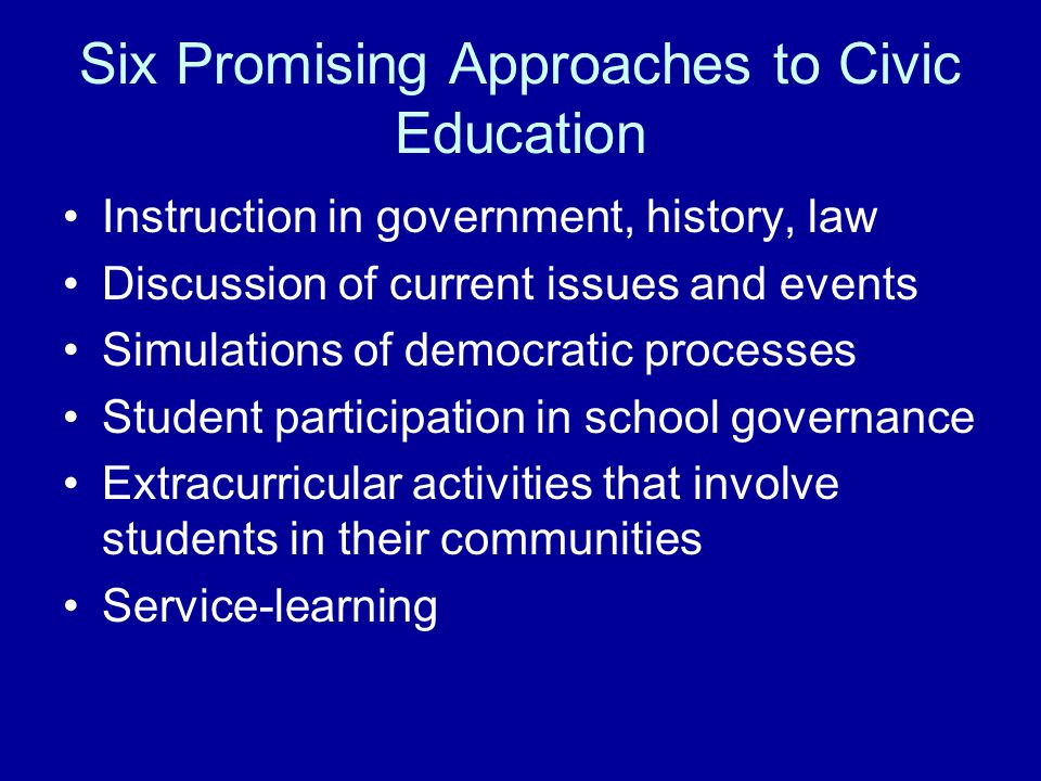 Six Promising Approaches to Civic Education