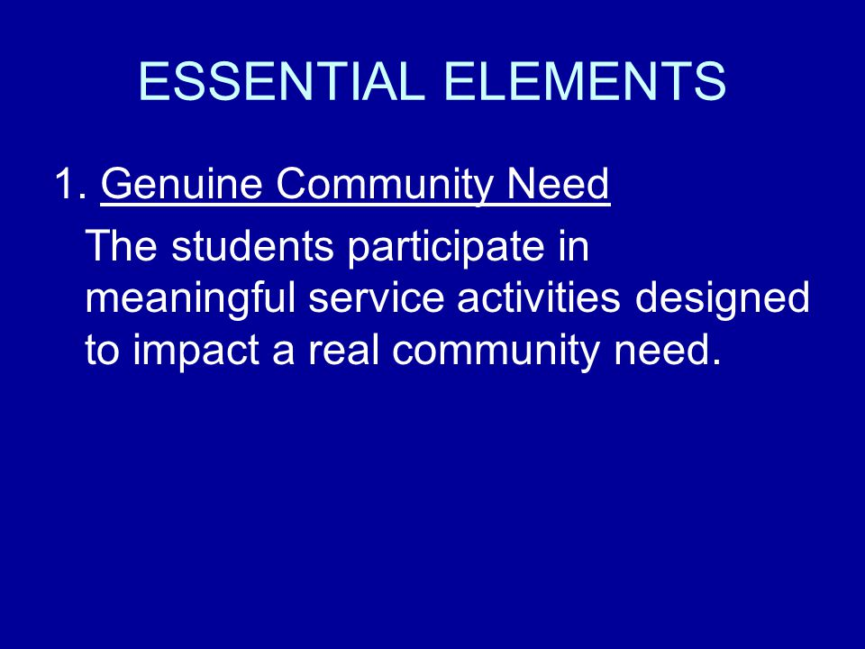 ESSENTIAL ELEMENTS 1. Genuine Community Need