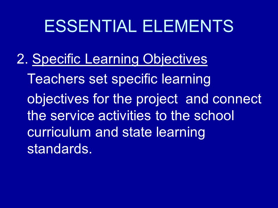 ESSENTIAL ELEMENTS 2. Specific Learning Objectives