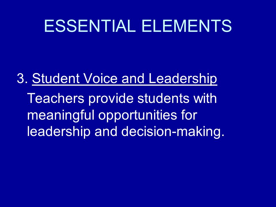 ESSENTIAL ELEMENTS 3. Student Voice and Leadership