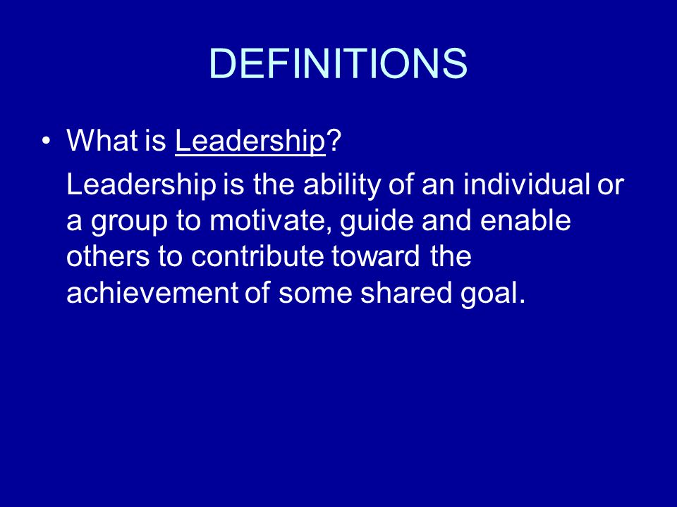 DEFINITIONS What is Leadership