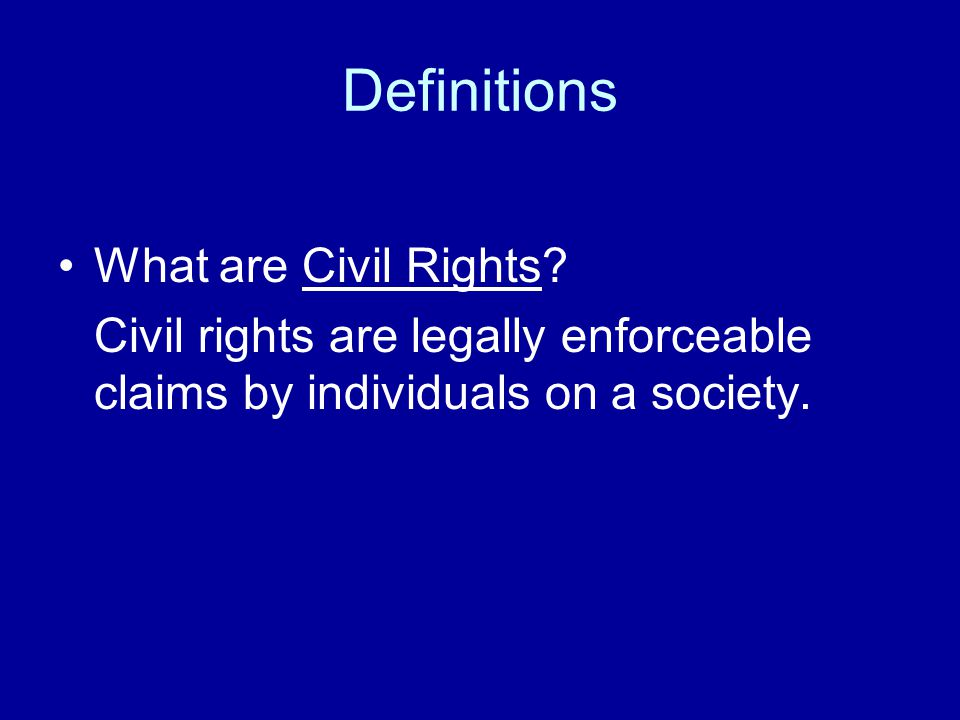 Definitions What are Civil Rights