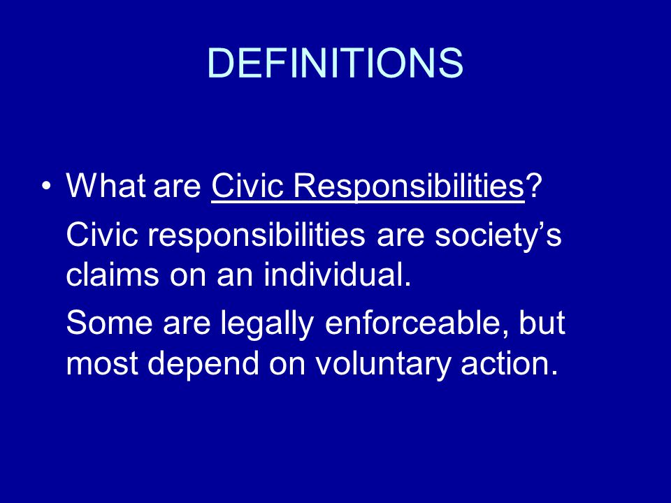 DEFINITIONS What are Civic Responsibilities