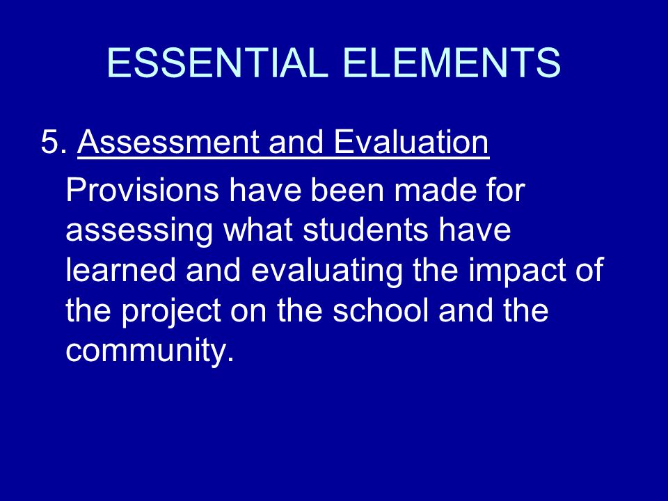 ESSENTIAL ELEMENTS 5. Assessment and Evaluation