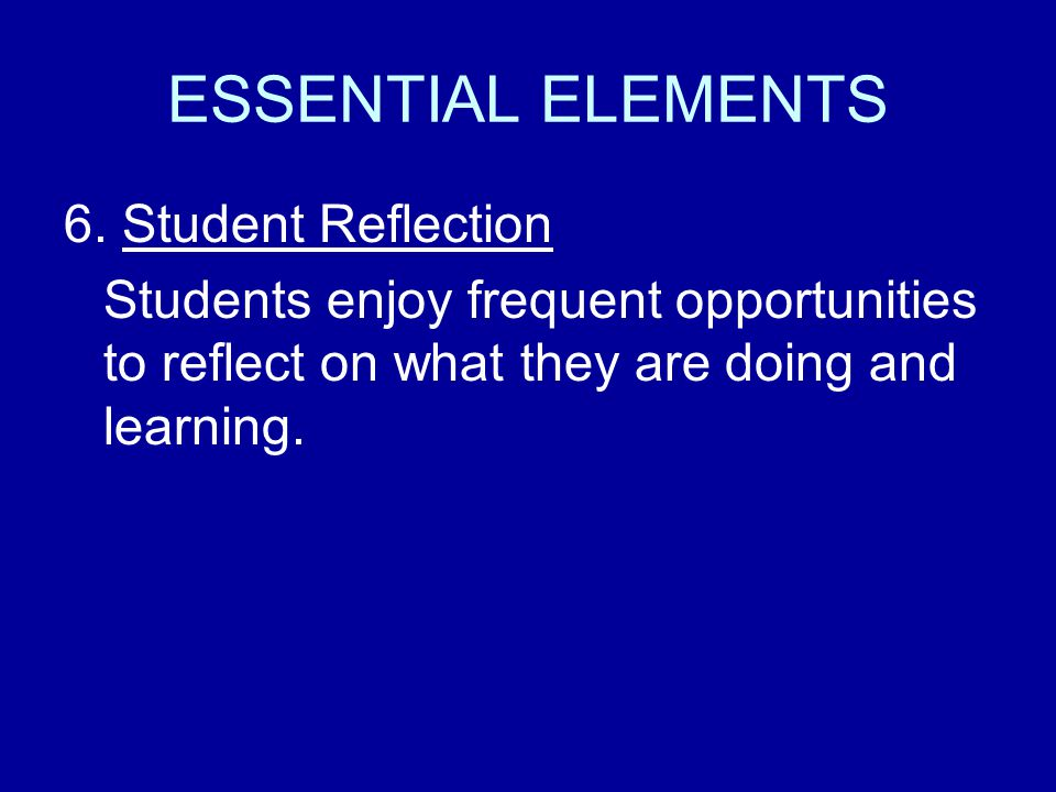 ESSENTIAL ELEMENTS 6. Student Reflection
