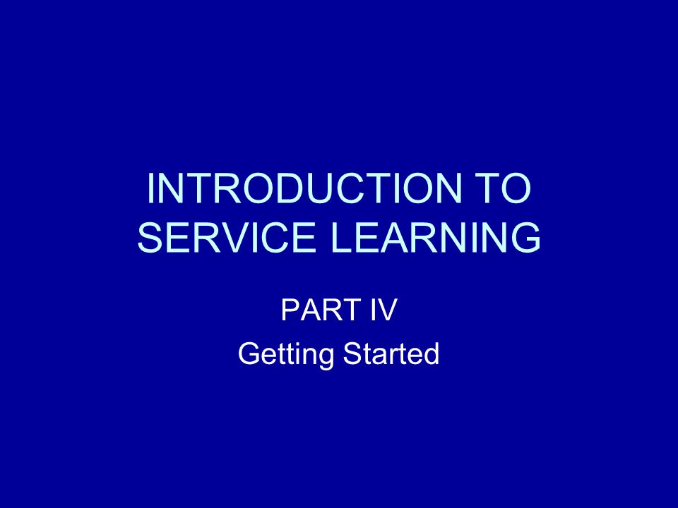 INTRODUCTION TO SERVICE LEARNING