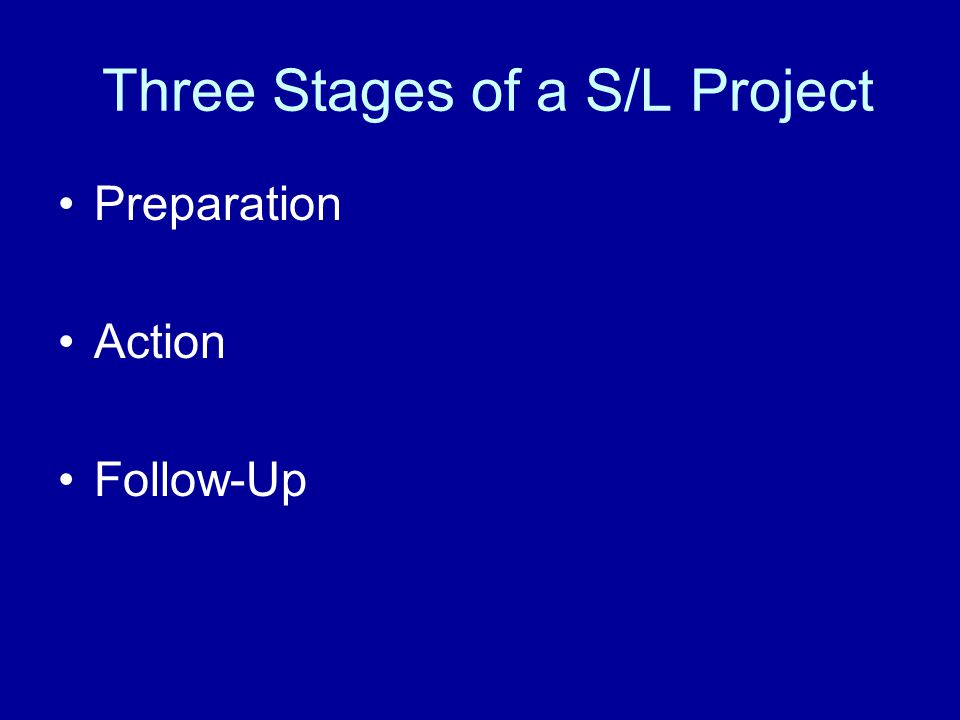 Three Stages of a S/L Project