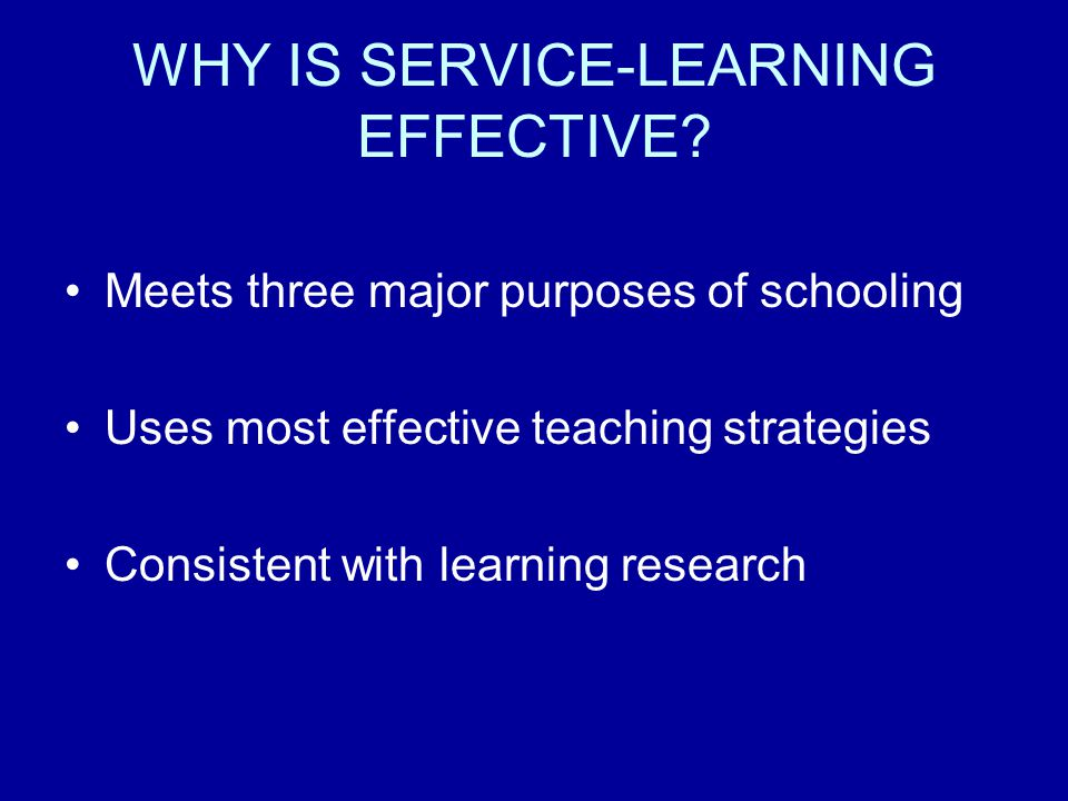 WHY IS SERVICE-LEARNING EFFECTIVE