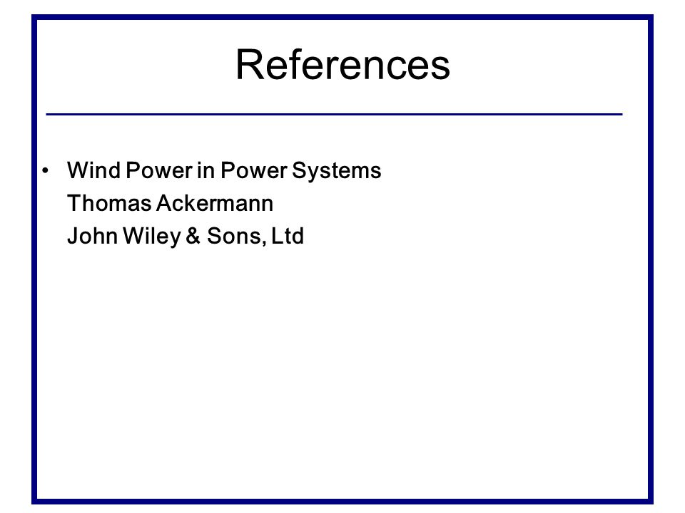 References Wind Power in Power Systems Thomas Ackermann