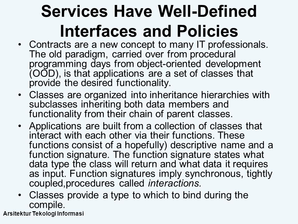 Services Have Well-Defined Interfaces and Policies