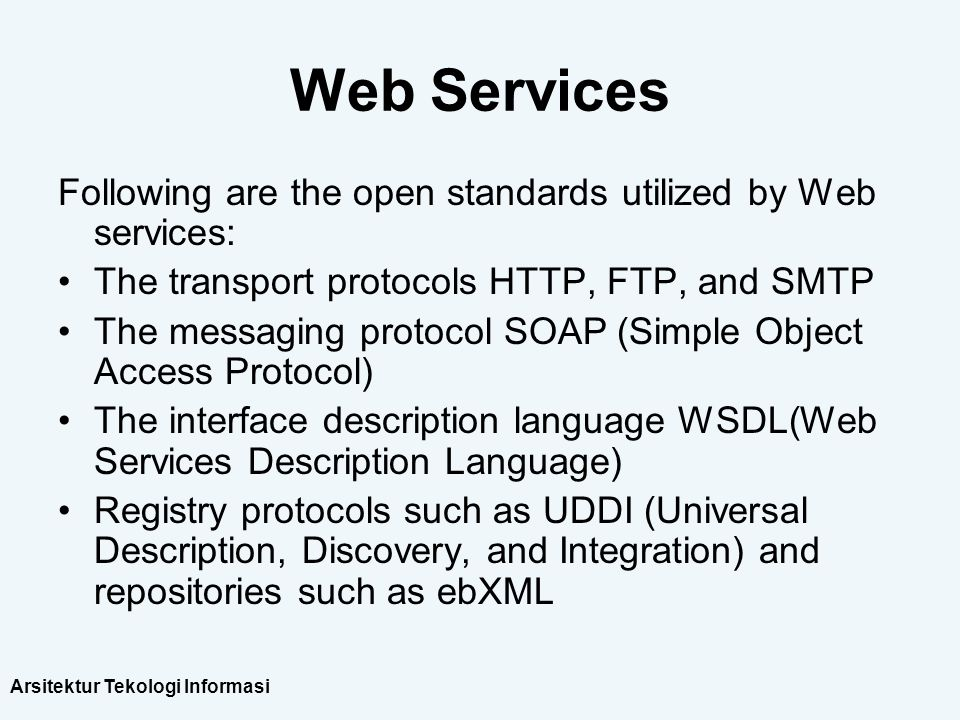 Web Services Following are the open standards utilized by Web services: The transport protocols HTTP, FTP, and SMTP.