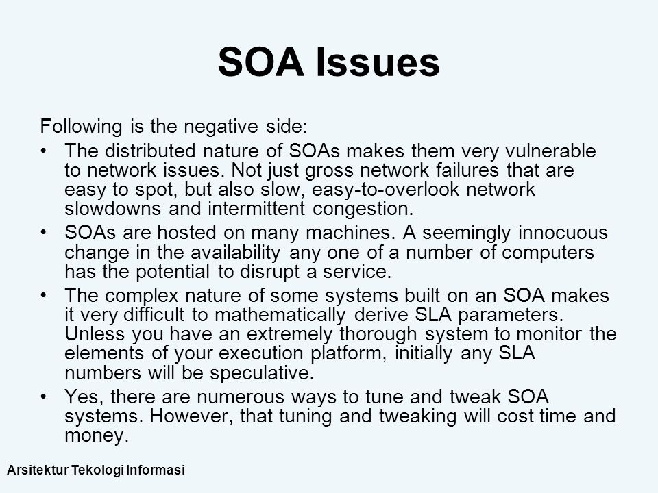 SOA Issues Following is the negative side: