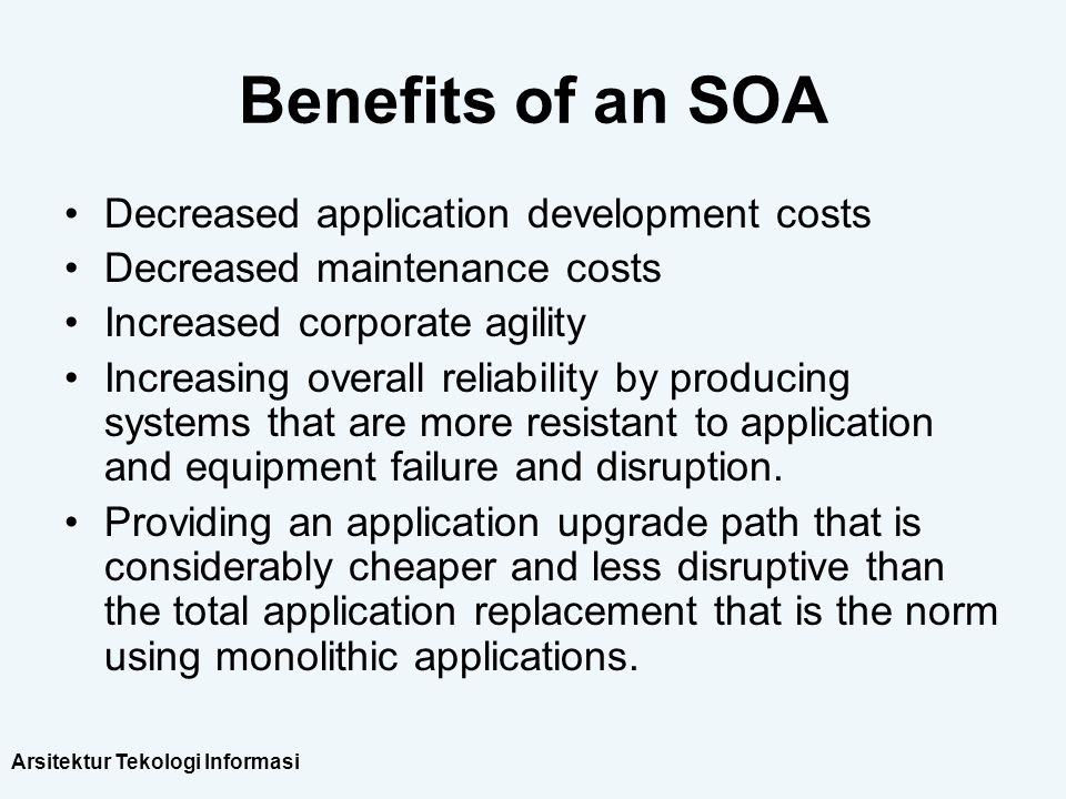 Benefits of an SOA Decreased application development costs