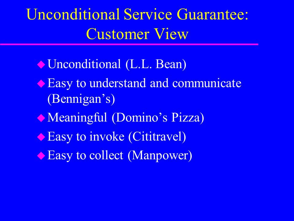 Unconditional Service Guarantee: Customer View