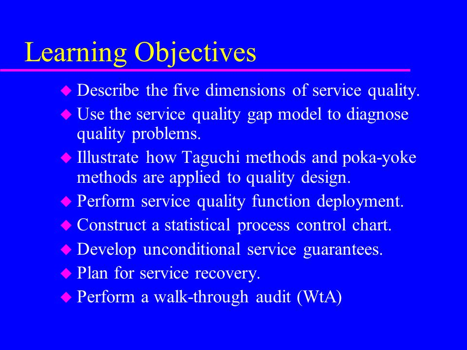 Learning Objectives Describe the five dimensions of service quality.