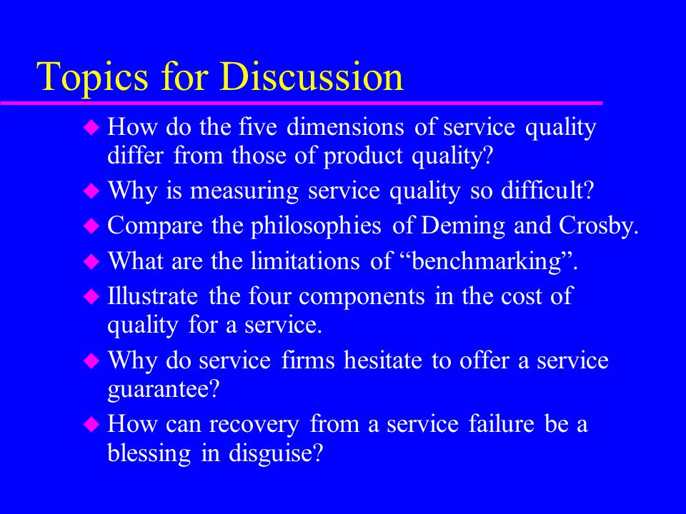 Topics for Discussion How do the five dimensions of service quality differ from those of product quality