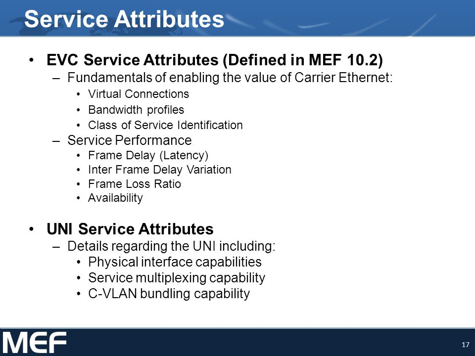 Service Attributes EVC Service Attributes (Defined in MEF 10.2)
