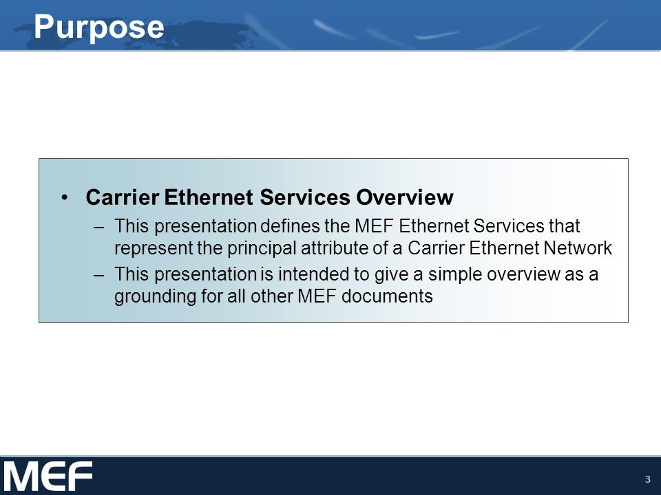 Purpose Carrier Ethernet Services Overview