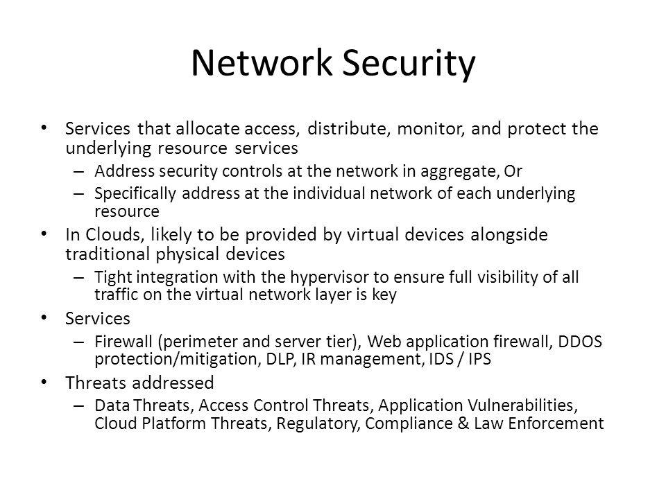 Network Security Services that allocate access, distribute, monitor, and protect the underlying resource services.