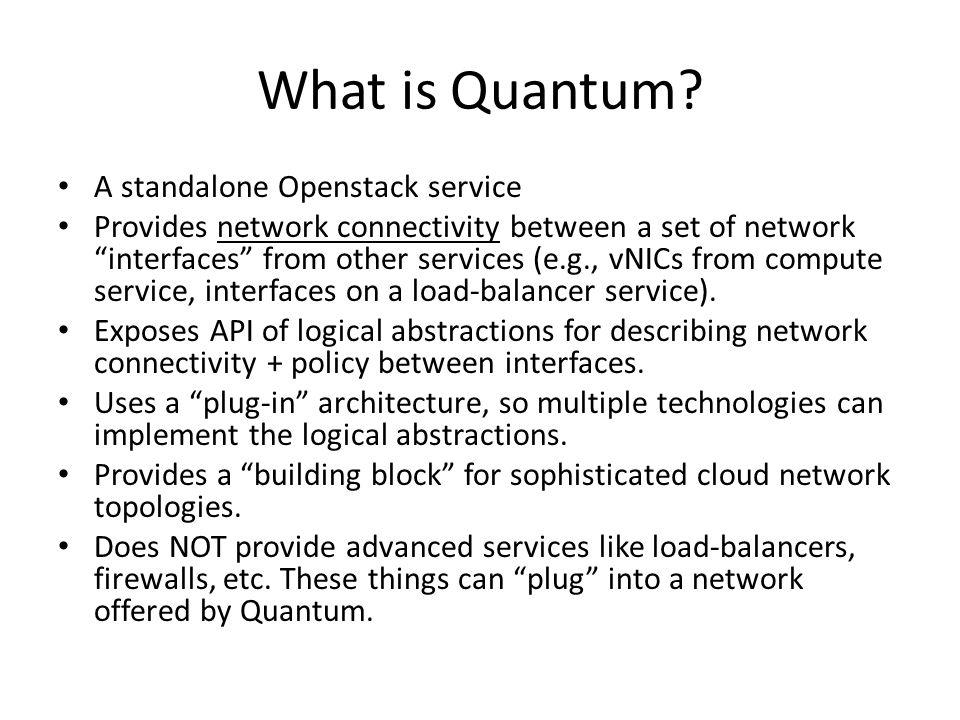 What is Quantum A standalone Openstack service