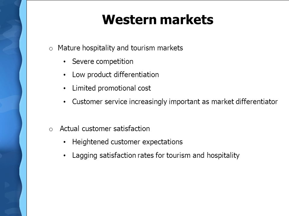 Western markets Mature hospitality and tourism markets