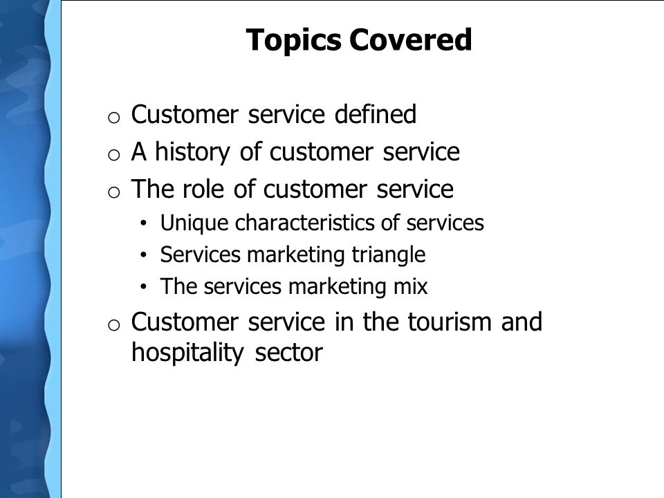 Topics Covered Customer service defined A history of customer service