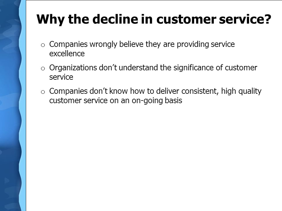 Why the decline in customer service