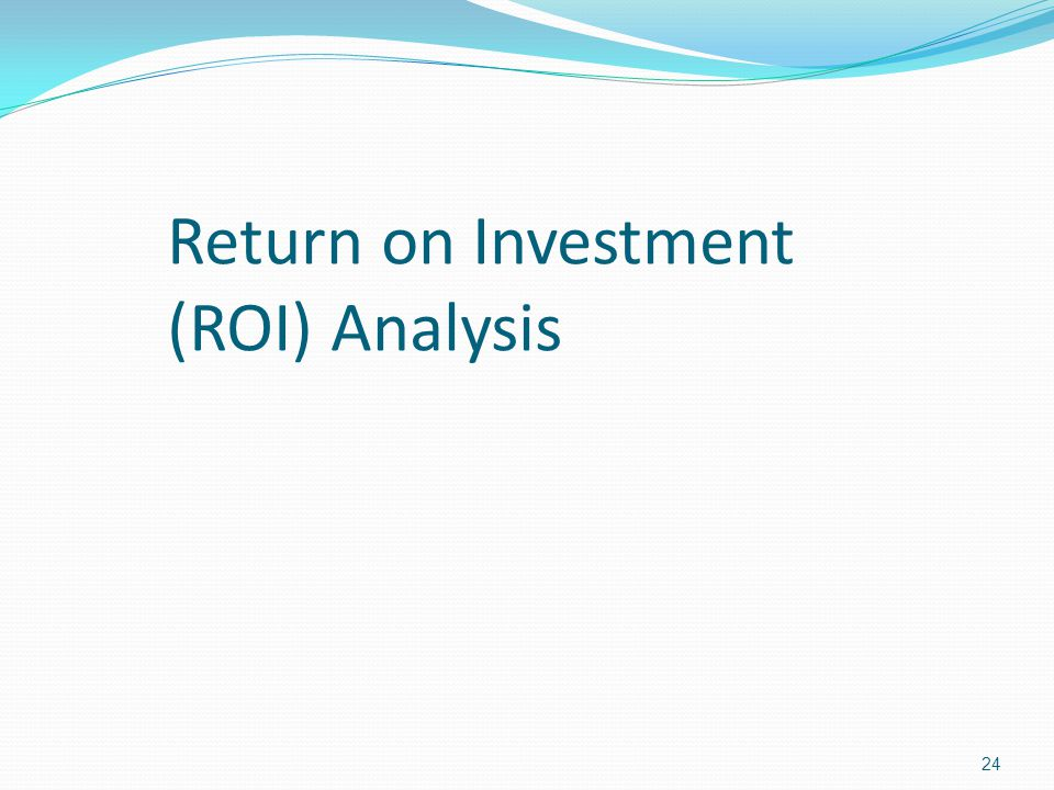 Return on Investment (ROI) Analysis