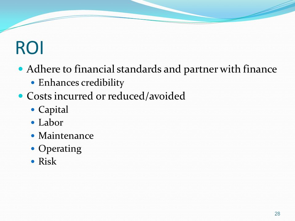 ROI Adhere to financial standards and partner with finance