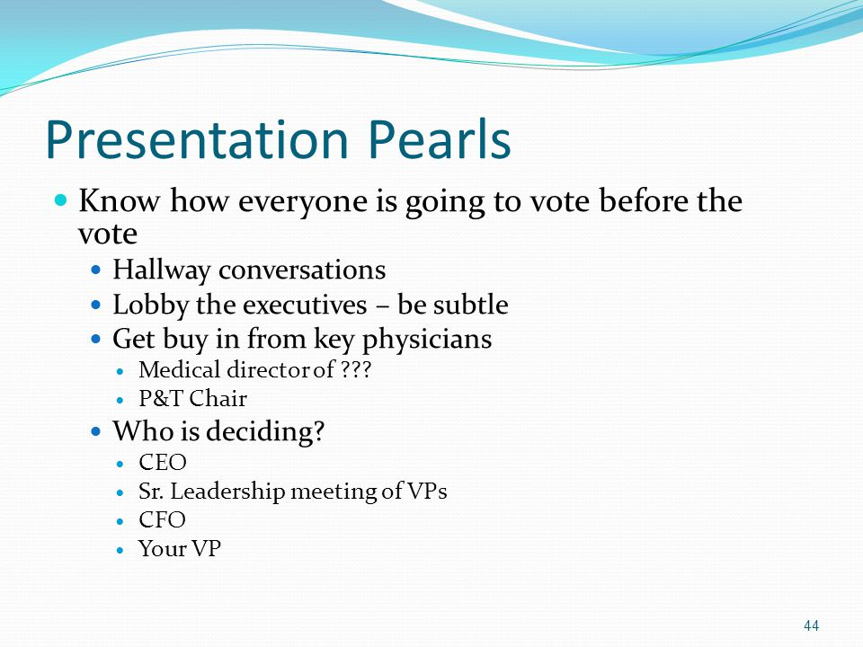 Presentation Pearls Know how everyone is going to vote before the vote