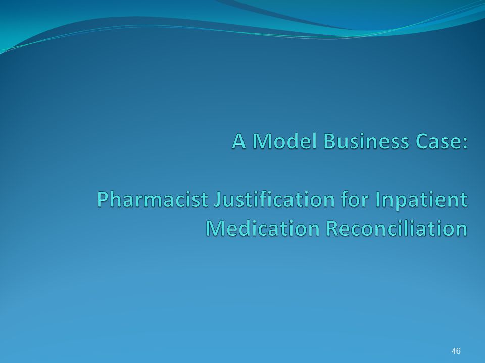 A Model Business Case: Pharmacist Justification for Inpatient Medication Reconciliation