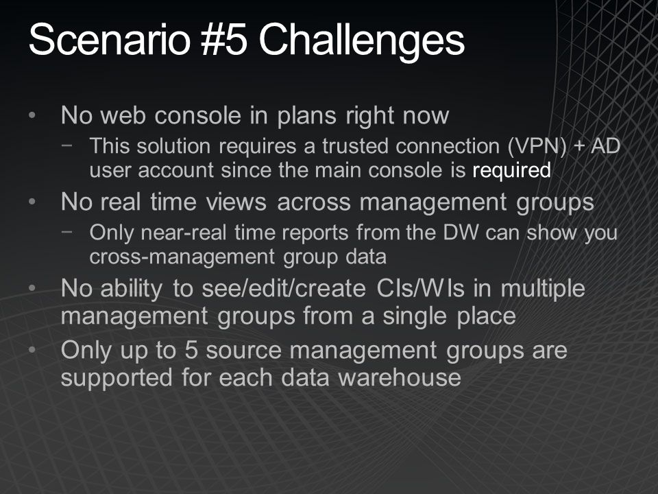 Scenario #5 Challenges No web console in plans right now
