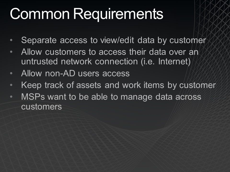 Common Requirements Separate access to view/edit data by customer