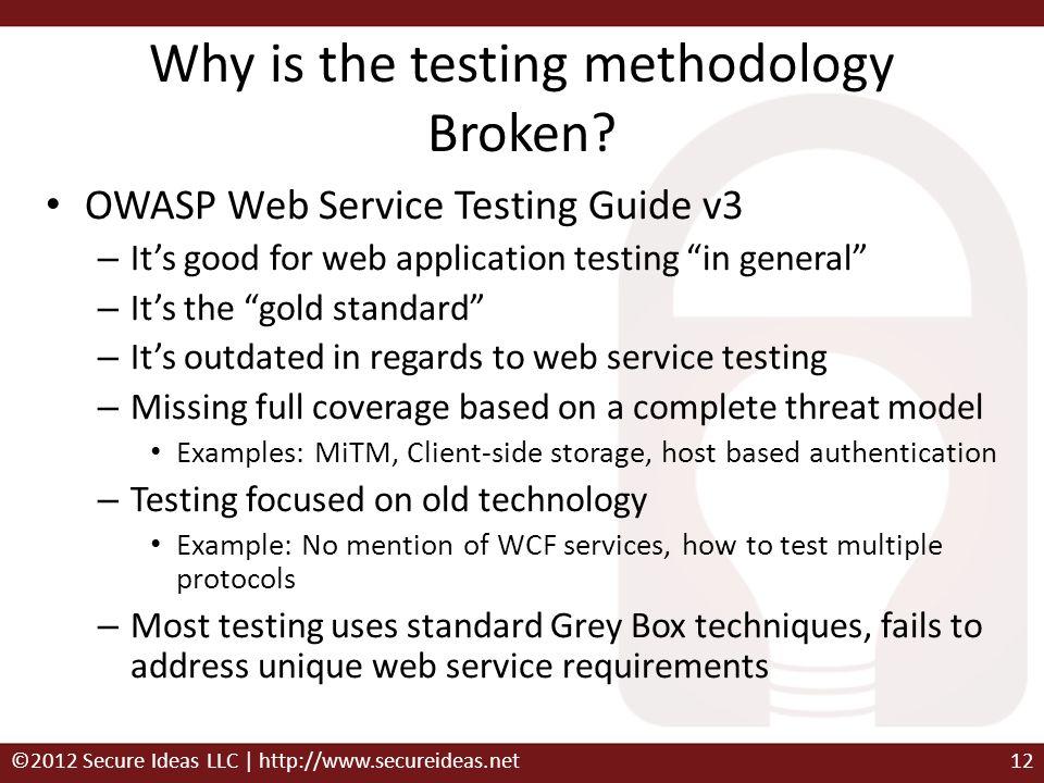 Why is the testing methodology Broken