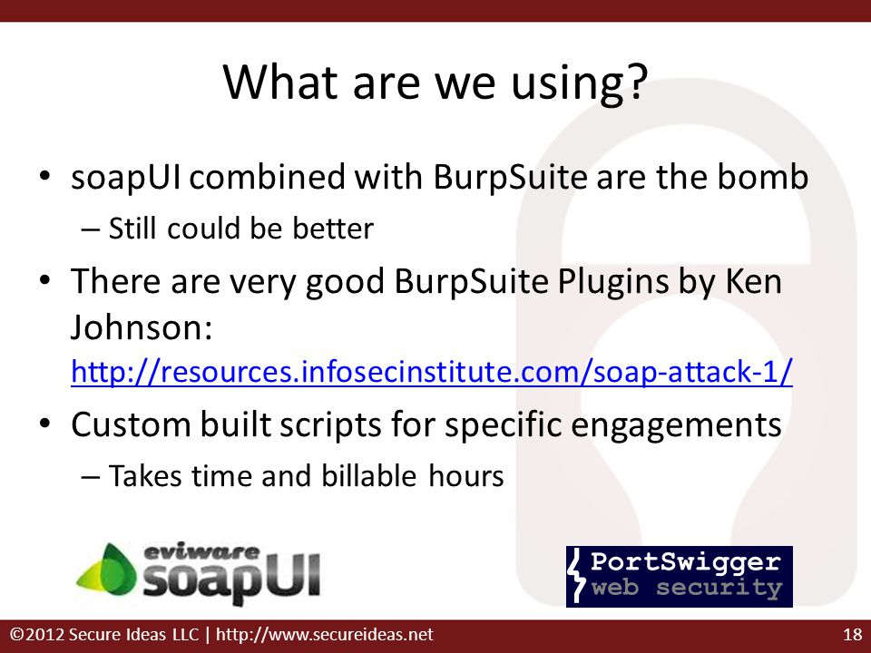 What are we using soapUI combined with BurpSuite are the bomb