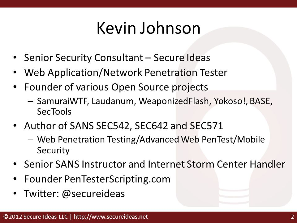 Kevin Johnson Senior Security Consultant – Secure Ideas