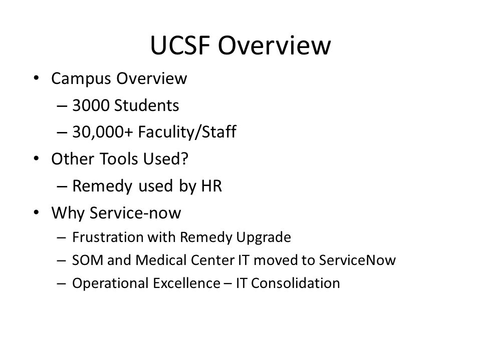 UCSF Overview Campus Overview 3000 Students 30,000+ Faculity/Staff