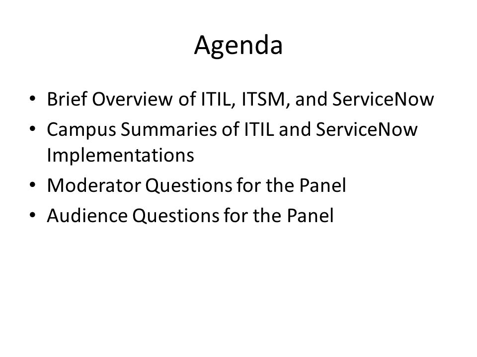 Agenda Brief Overview of ITIL, ITSM, and ServiceNow