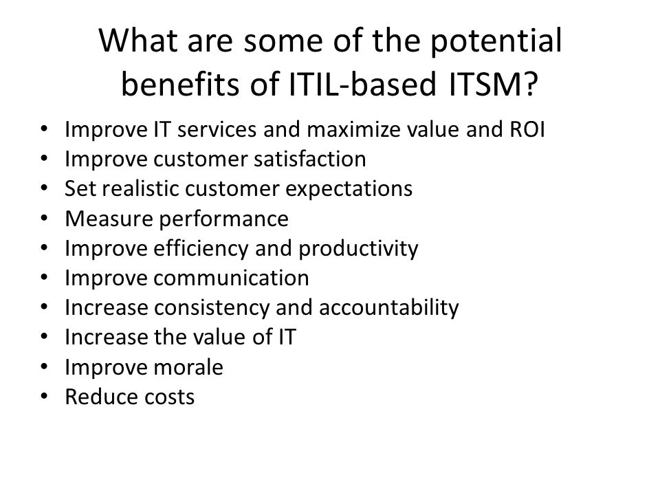 What are some of the potential benefits of ITIL-based ITSM