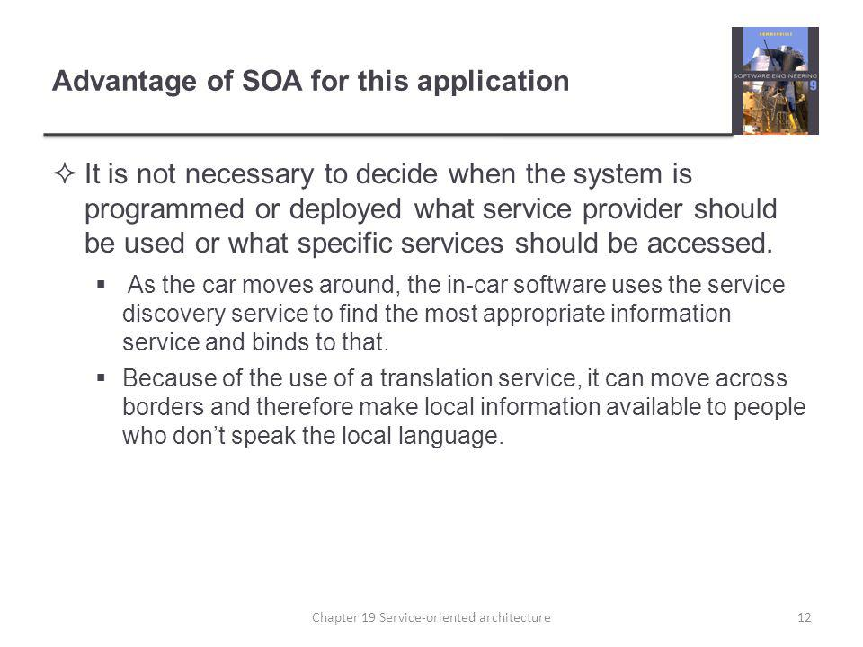 Advantage of SOA for this application