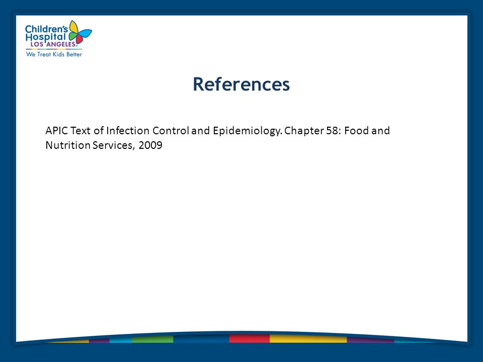 References APIC Text of Infection Control and Epidemiology.