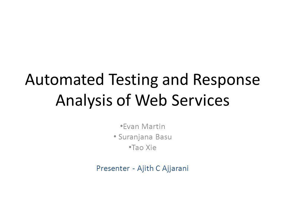 Automated Testing and Response Analysis of Web Services