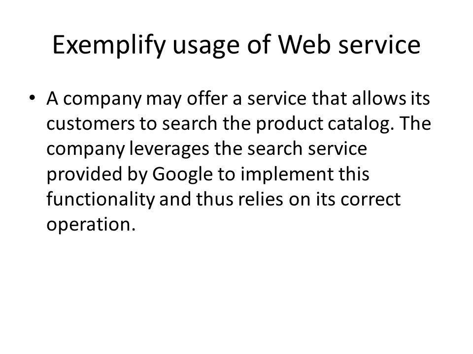Exemplify usage of Web service