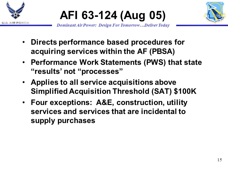 AFI (Aug 05) Directs performance based procedures for acquiring services within the AF (PBSA)