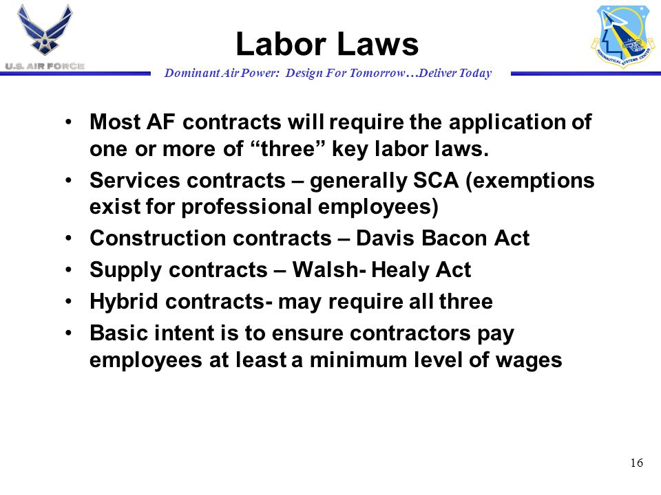 Labor Laws Most AF contracts will require the application of one or more of three key labor laws.