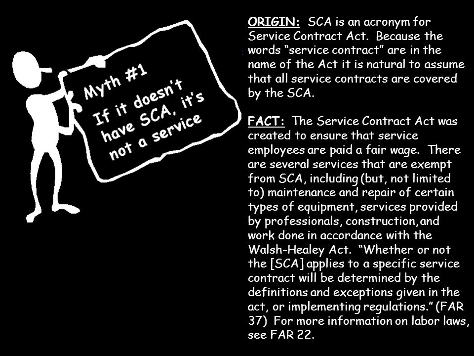 ORIGIN: SCA is an acronym for Service Contract Act