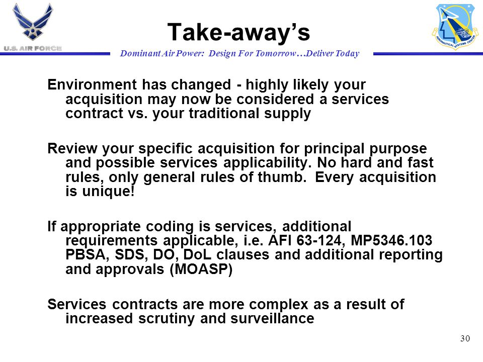 Take-away's Environment has changed - highly likely your acquisition may now be considered a services contract vs. your traditional supply.