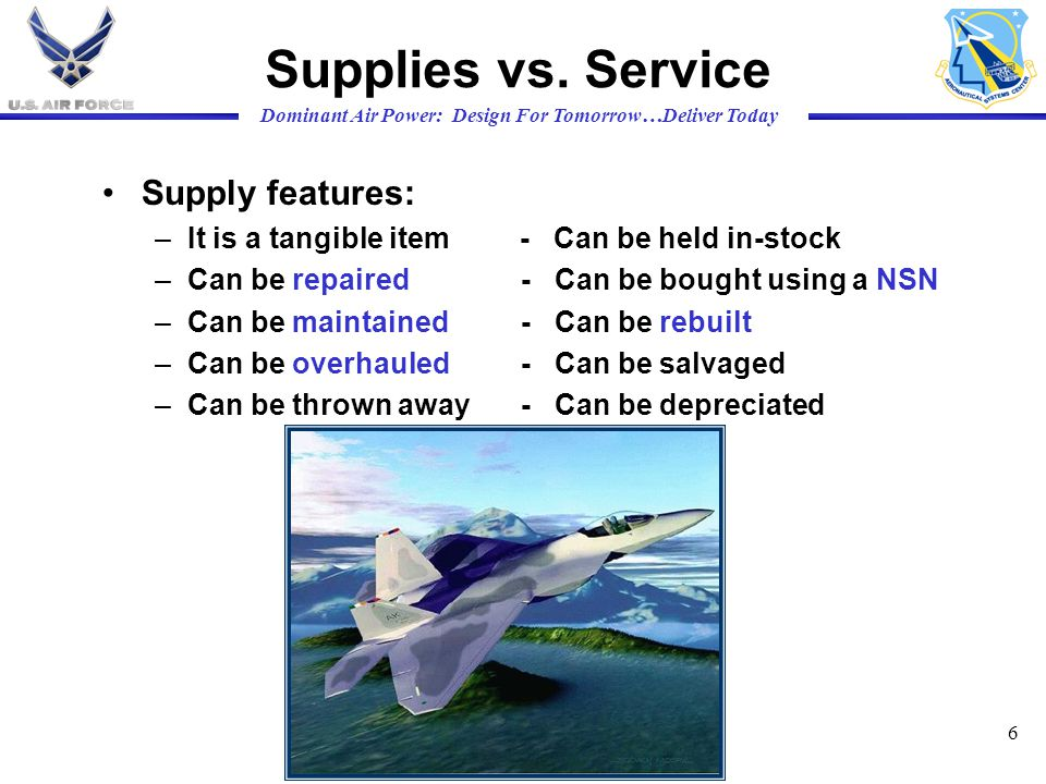 Supplies vs. Service Supply features: